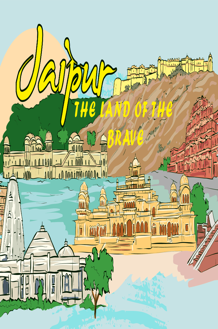 Jaipur The Land Of The Brave