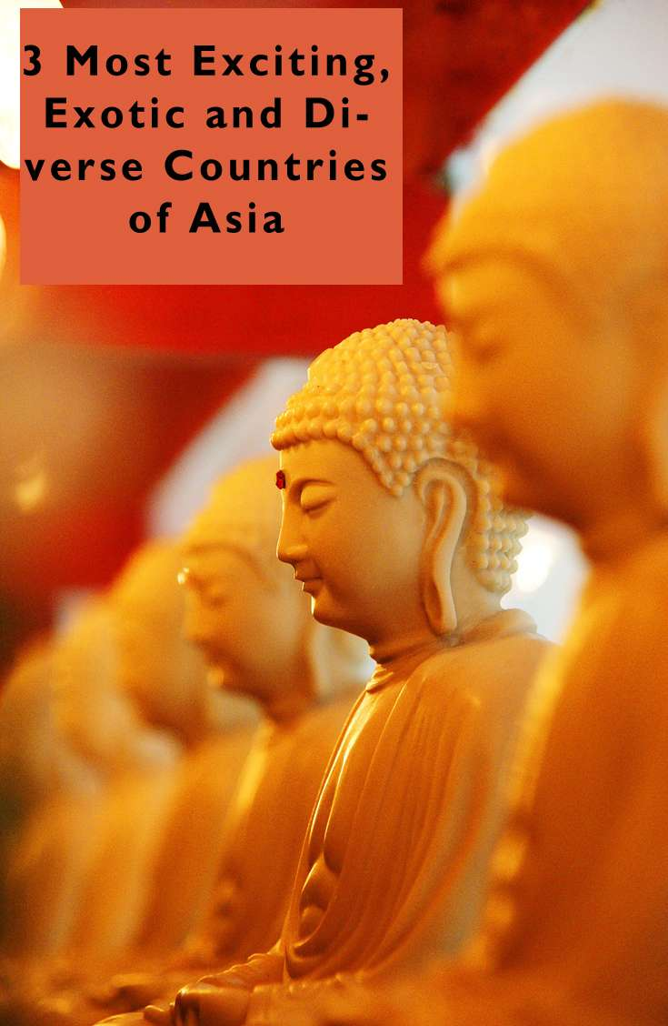 3 Most Exciting Exotic and Diverse Countries of Asia - 3 Most Exciting, Exotic and Diverse Countries of Asia