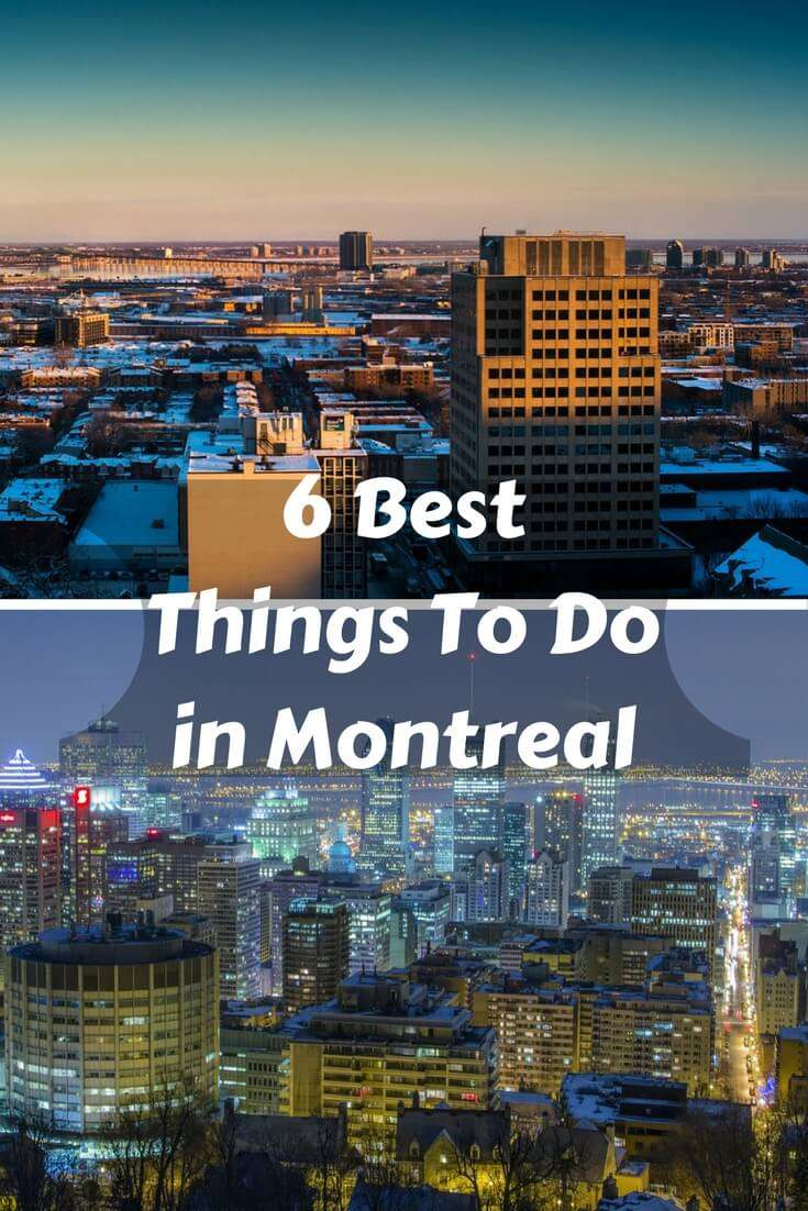 6 Best Things To Do in Montreal
