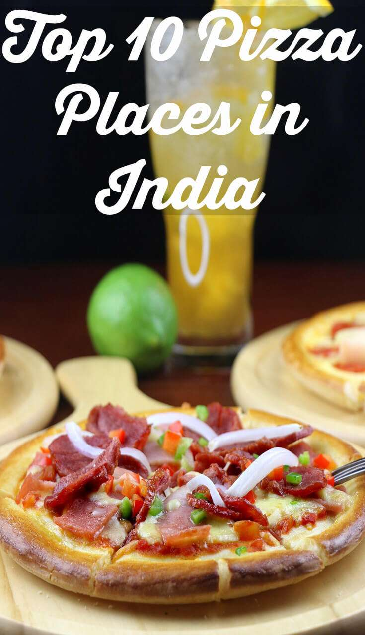 Top 10 Pizza Places in India