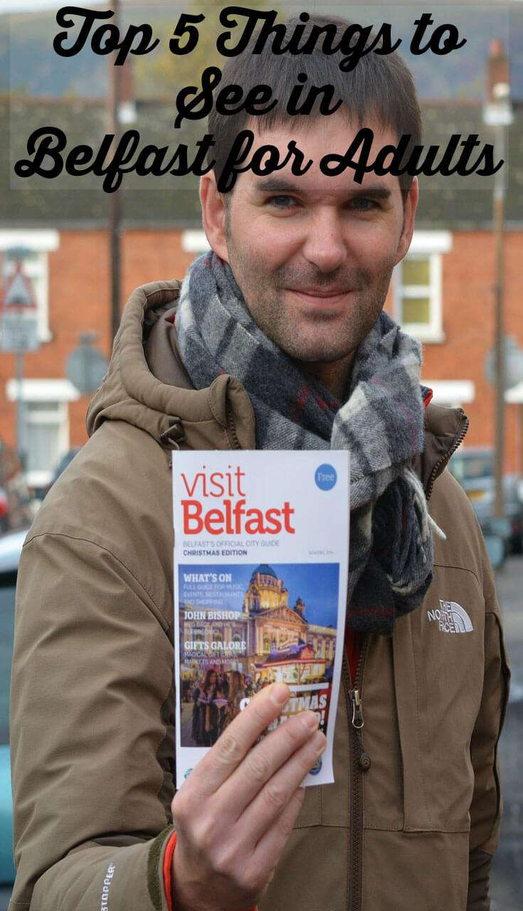 Top 5 Things to See in Belfast for Adults