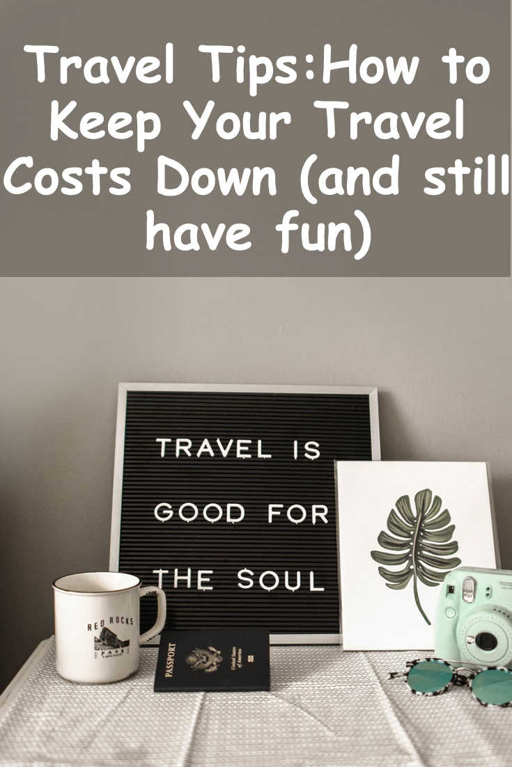 How to Keep Your Travel Costs Down (and still have fun)