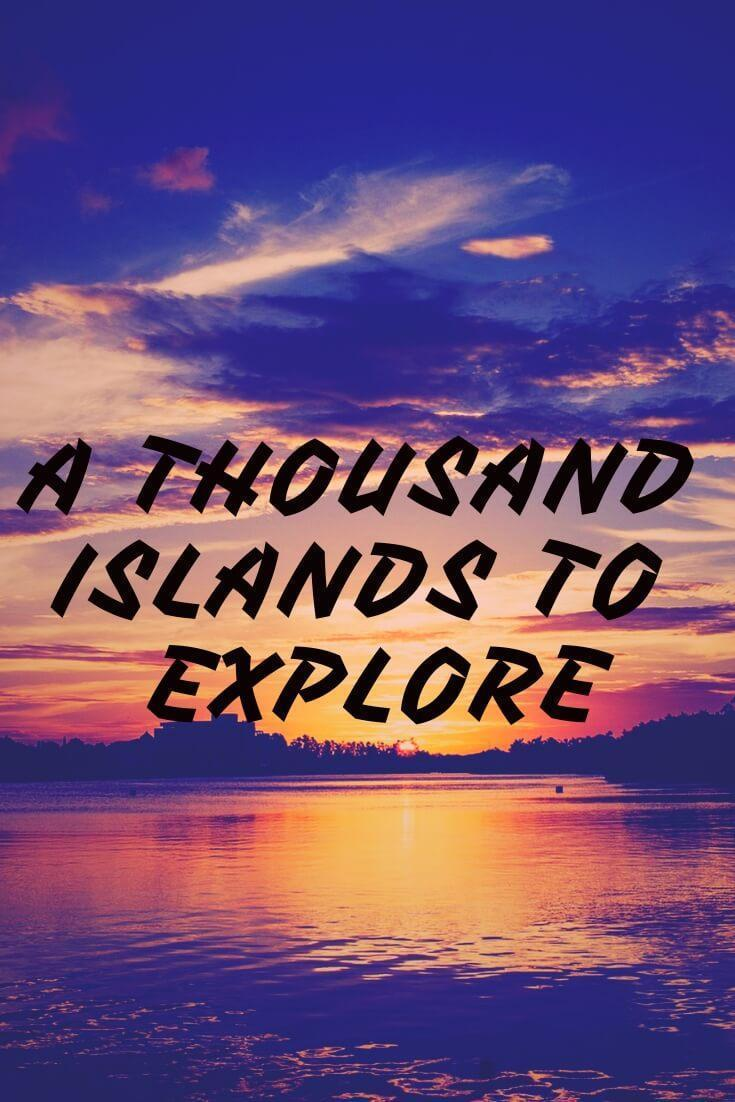 A Thousand Islands to Explore