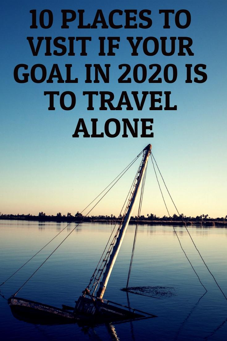 10 Places to Visit if Your Goal in 2020 is to Travel Alone