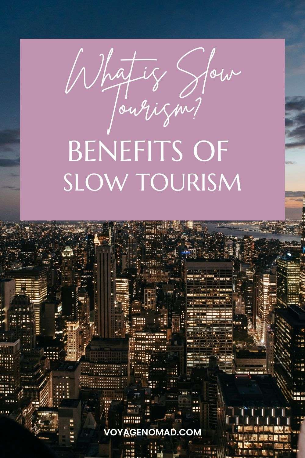 What is Slow Tourism? Benefits of Slow Tourism