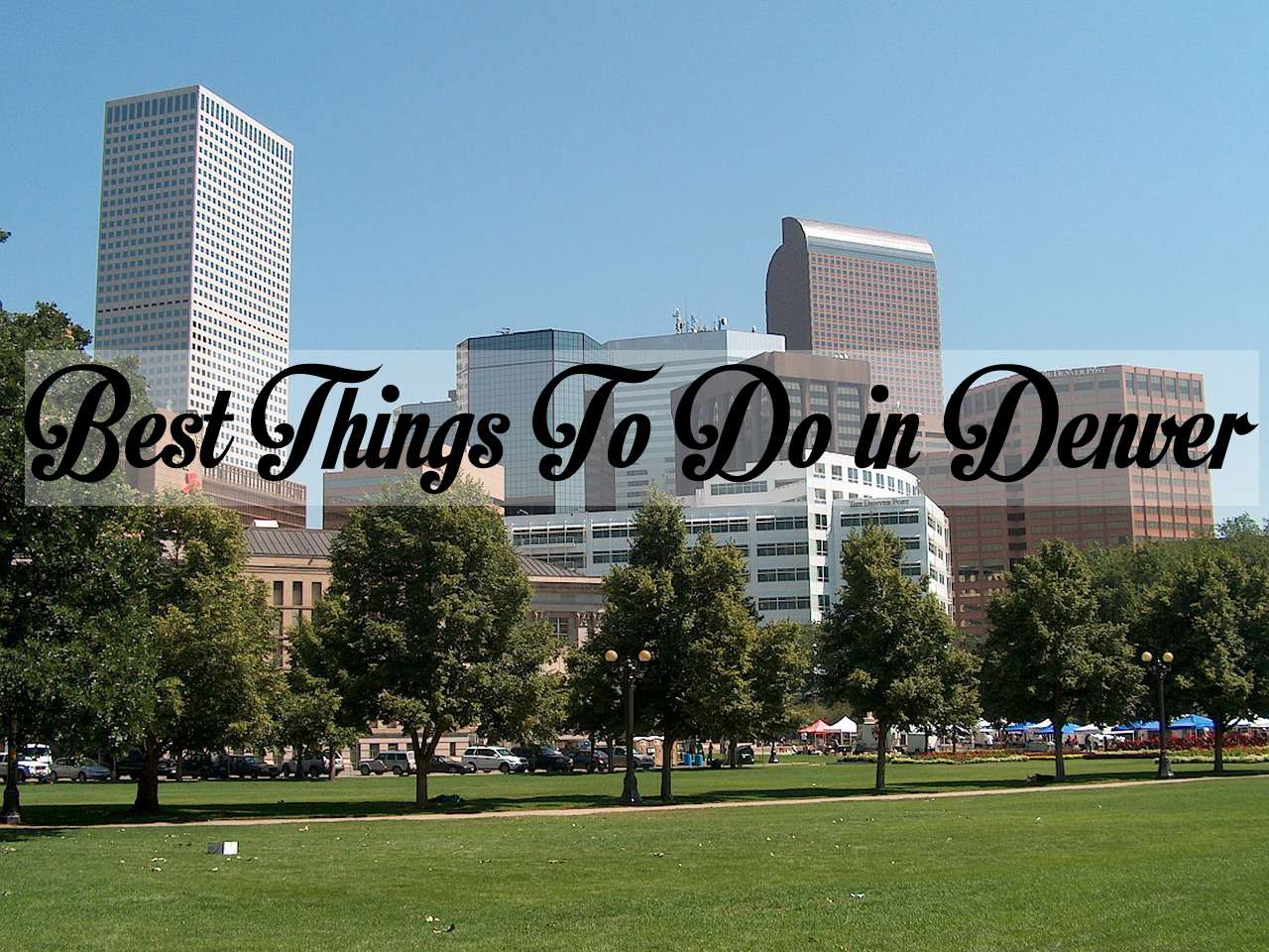 Best Things To Do in Denver 1